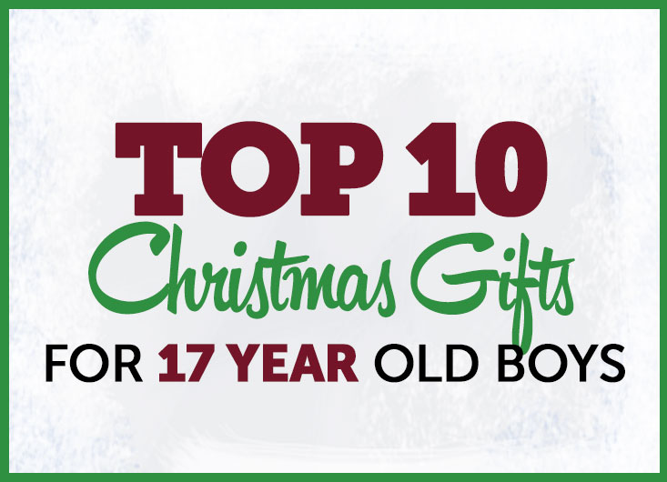 Christmas Gift Ideas For 17 Year Old Boy My Blog