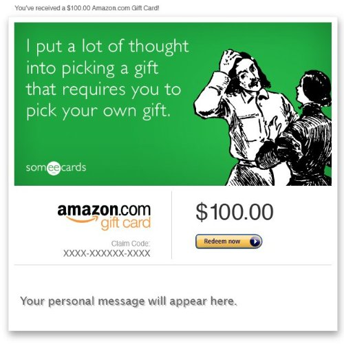 Amazon Gift Card – E-mail – Just Because (Pick Your Own Gift) [Someecards]