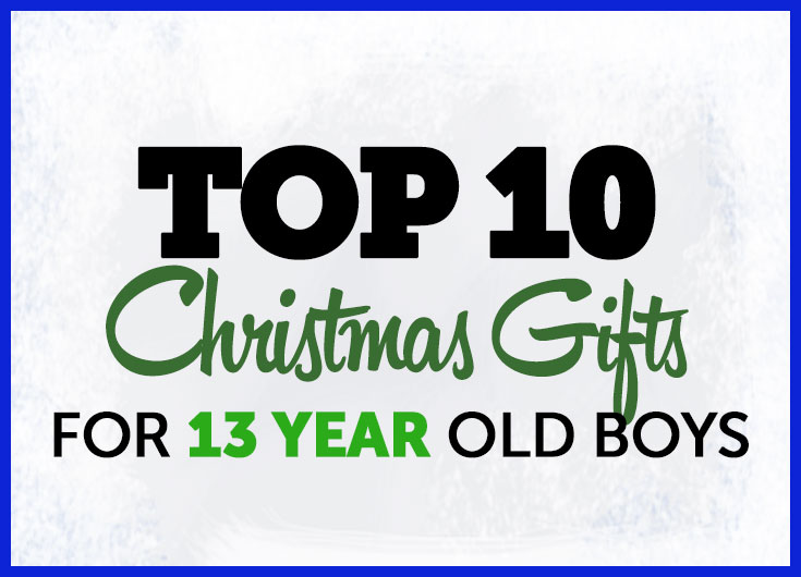 Christmas Gifts 13 Year Old Boys For Teen