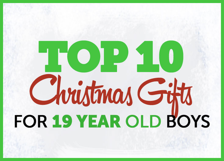 christmas gifts for 19 year old boys - Best Gifts Christmas 2014
