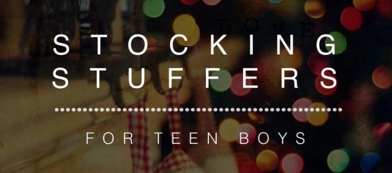 Stocking Stuffers for Teen Boys